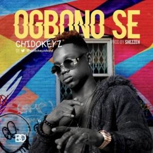 Chidokeyz - Ogbono Se